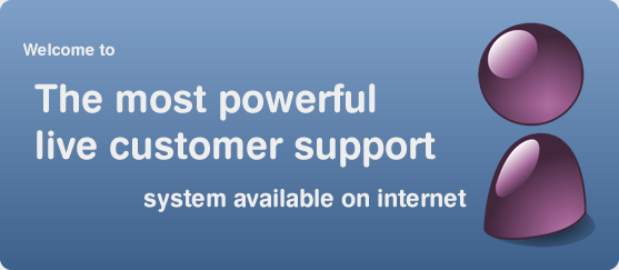 Welcome to the most powerful live customer support solution.
